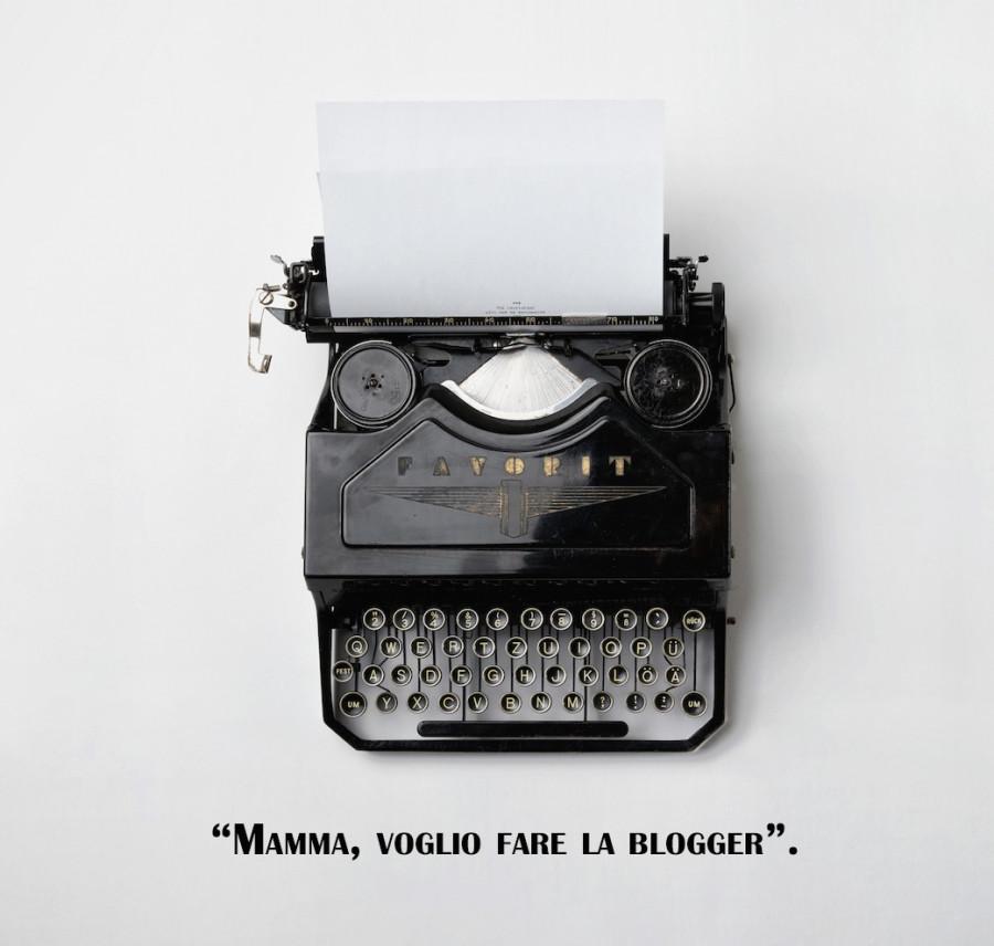 Mamma, voglio fare la blogger