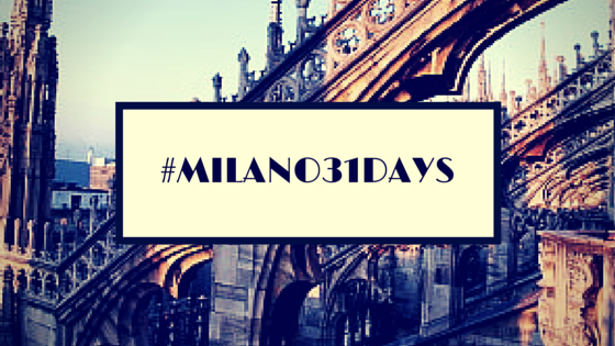 #Milano31days